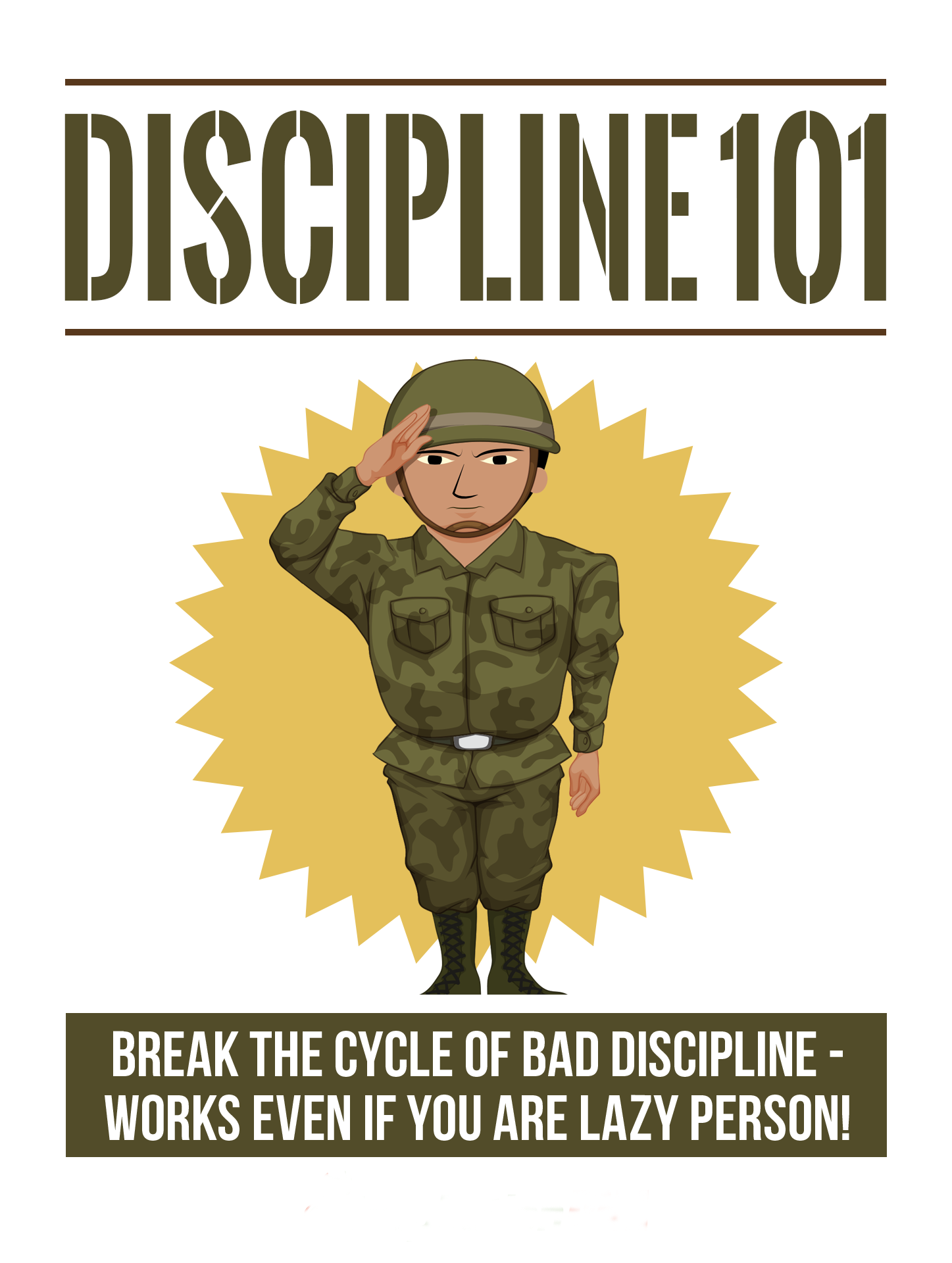 Discipline 101 (Break The Cycle Of Bad Discipline - Works Even If You Are Lazy Person!) Ebook's Ebook Image