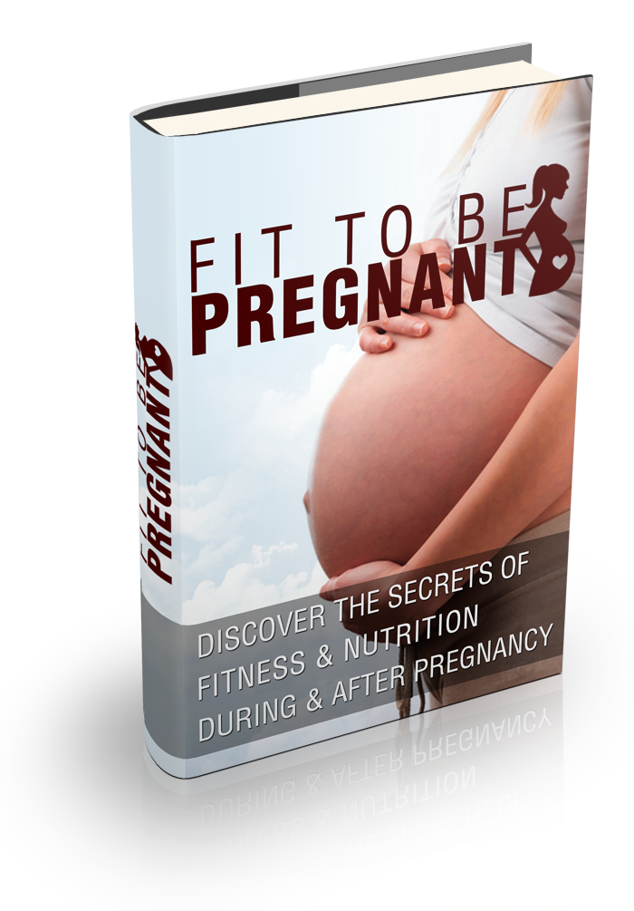 Fit To Be Pregnant (Discover The Secrets Of Fitness & Nutrition During & After Pregnancy) Ebook's Ebook Image