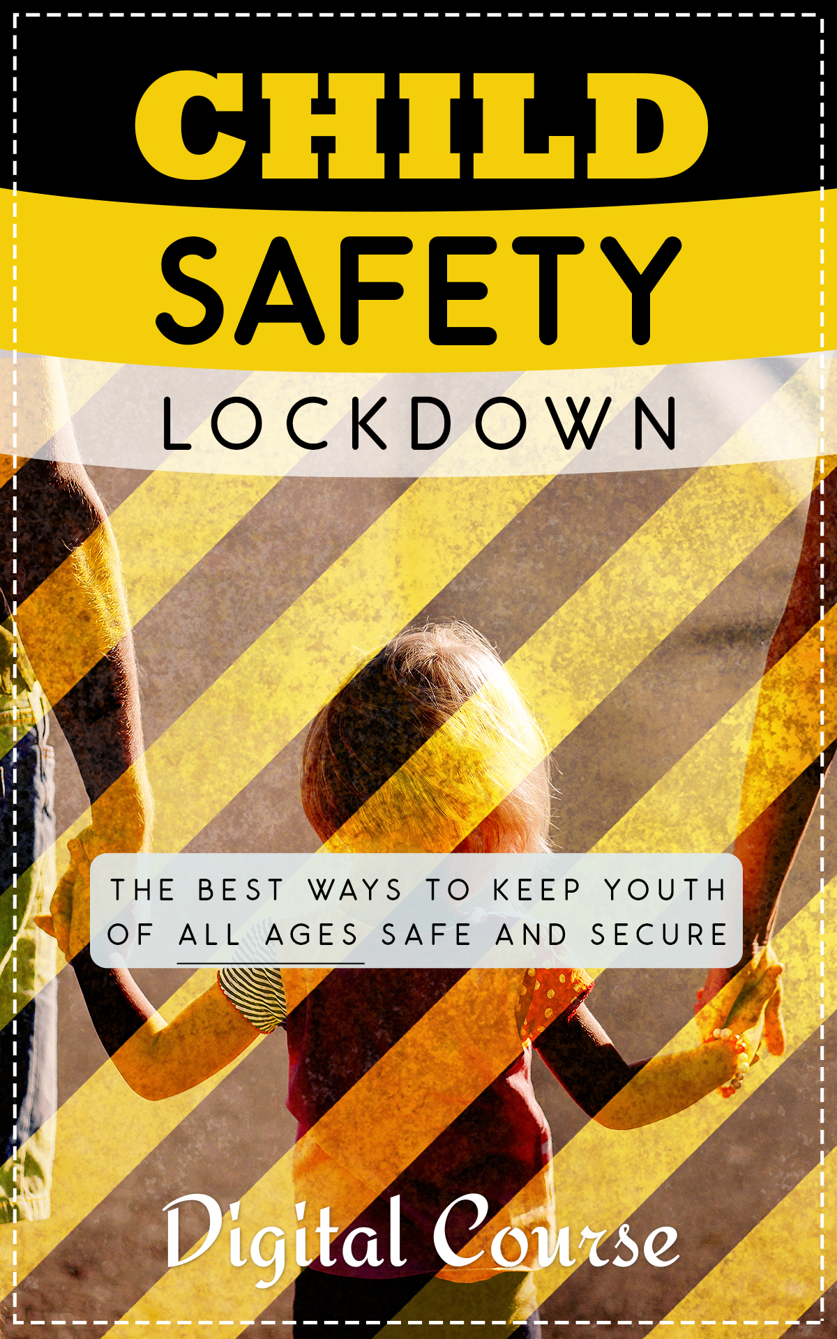 Child Safety Lockdown (The Best Ways To Keep Youth Of All Ages Safe And Secure) Ebook's Book Image
