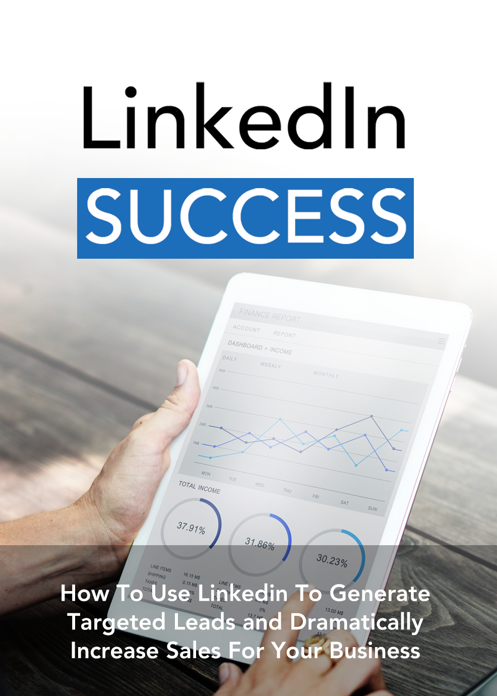 LinkedIn Success (How To Use Linkedin To Generate Targeted Leads And Dramatically Increase Sales For Your Business) Ebook's Ebook Image