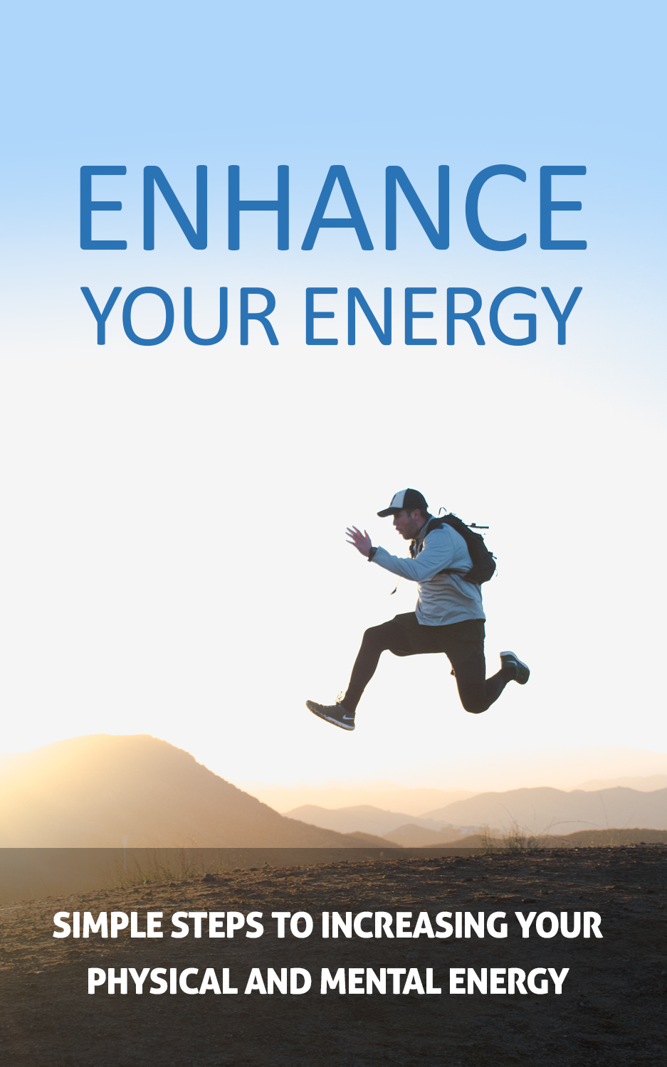 Enhance Your Energy (Simple Steps To Increasing Your Physical And Mental Energy) Ebook's Ebook Image