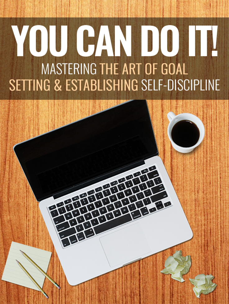You Can Do It! (Mastering The Art Of Goal Setting & Establishing Self-Discipline) Ebook's Ebook Image