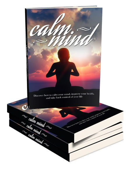 Calm Mind (Discover How To Calm Your Mind, Improve Your Health, And Take Back Control Of Your Life) Ebook's Ebook Image