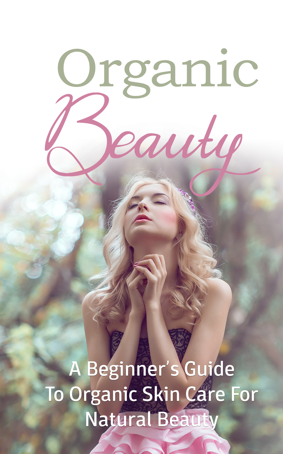 Organic Beauty (A Beginner's Guide To Organic Skin Care For Natural Beauty) Ebook's Ebook Image