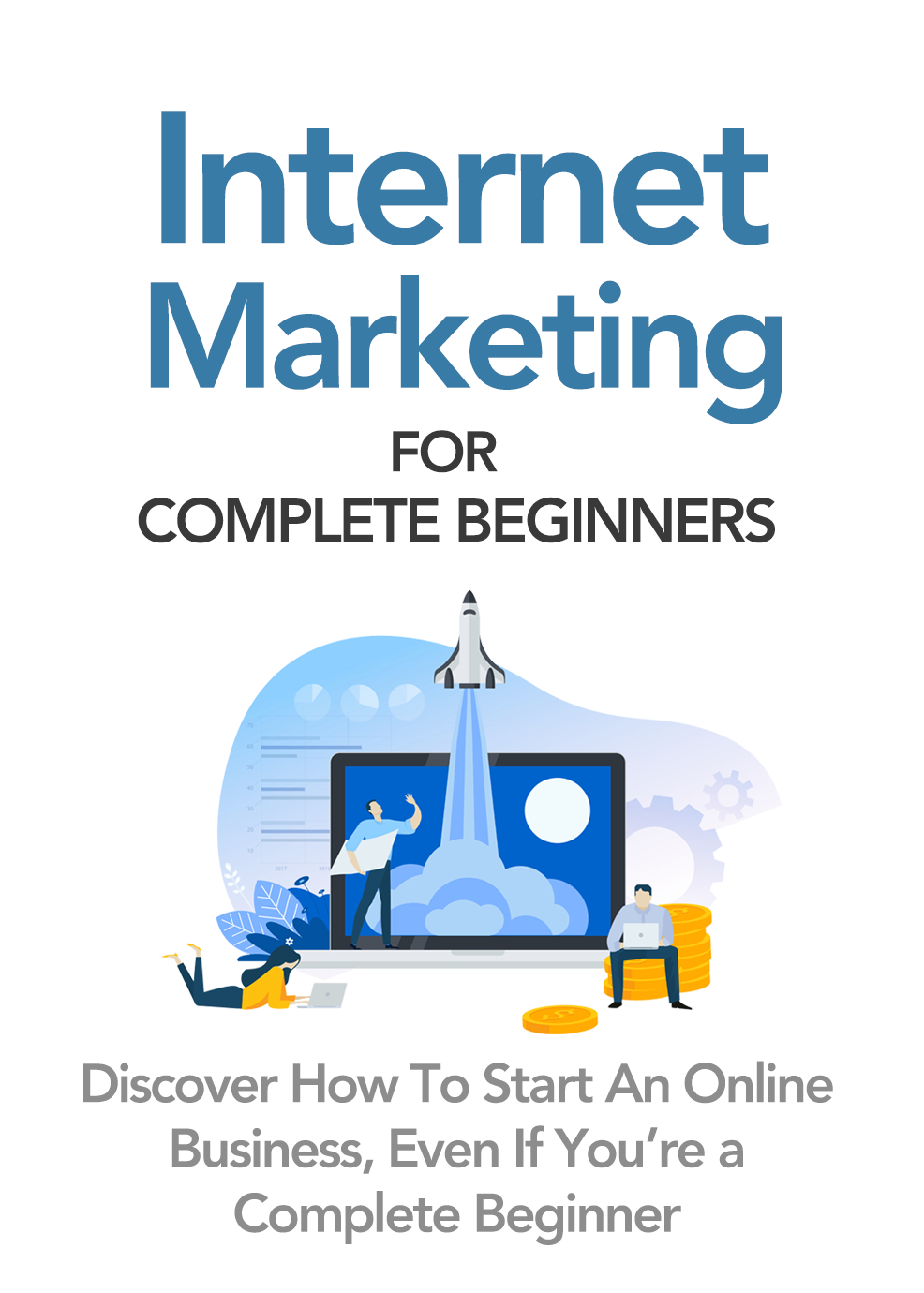 Internet Marketing For Complete Beginners (Discover How To Start An Online Business, Event If You're a Complete Beginner) Ebook's Ebook Image