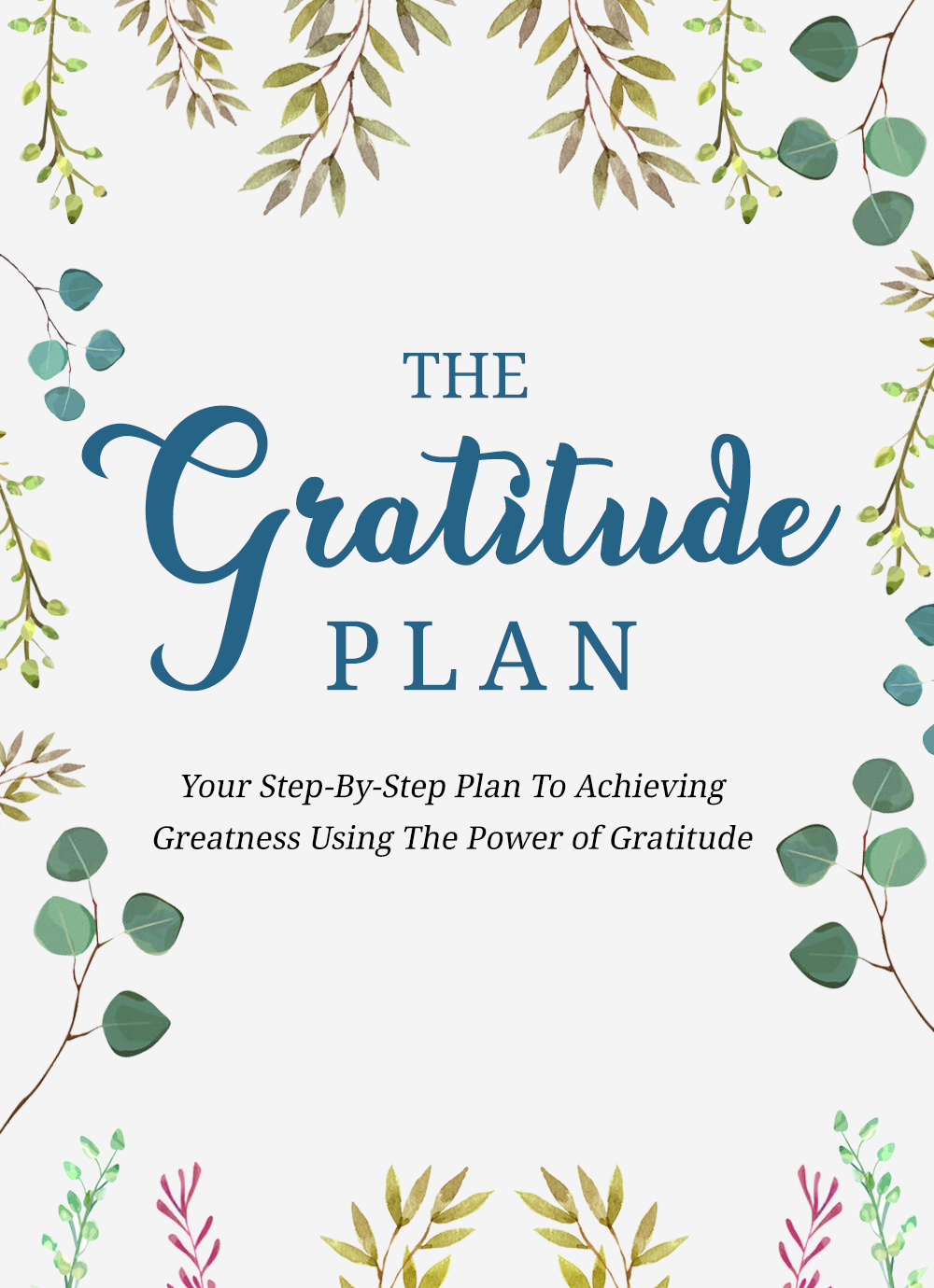 The Gratitude Plan (Your Step-By-Step Plan To Achieving Greatness Using The Power Of Gratitude) Ebook's Ebook Image