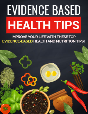 Evidence Based Health Tips (Improve Your Life With These Top Evidence-Based Health And Nutrition Tips!) Ebook's Ebook Image
