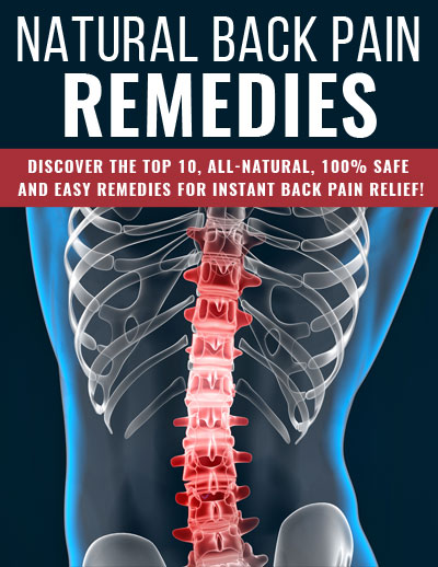 Natural Back Pain Remedies (Discover The Top 10, All-Natural, 100% Safe And Easy Remedies For Instant Back Pain Relief!) Ebook's Ebook Image