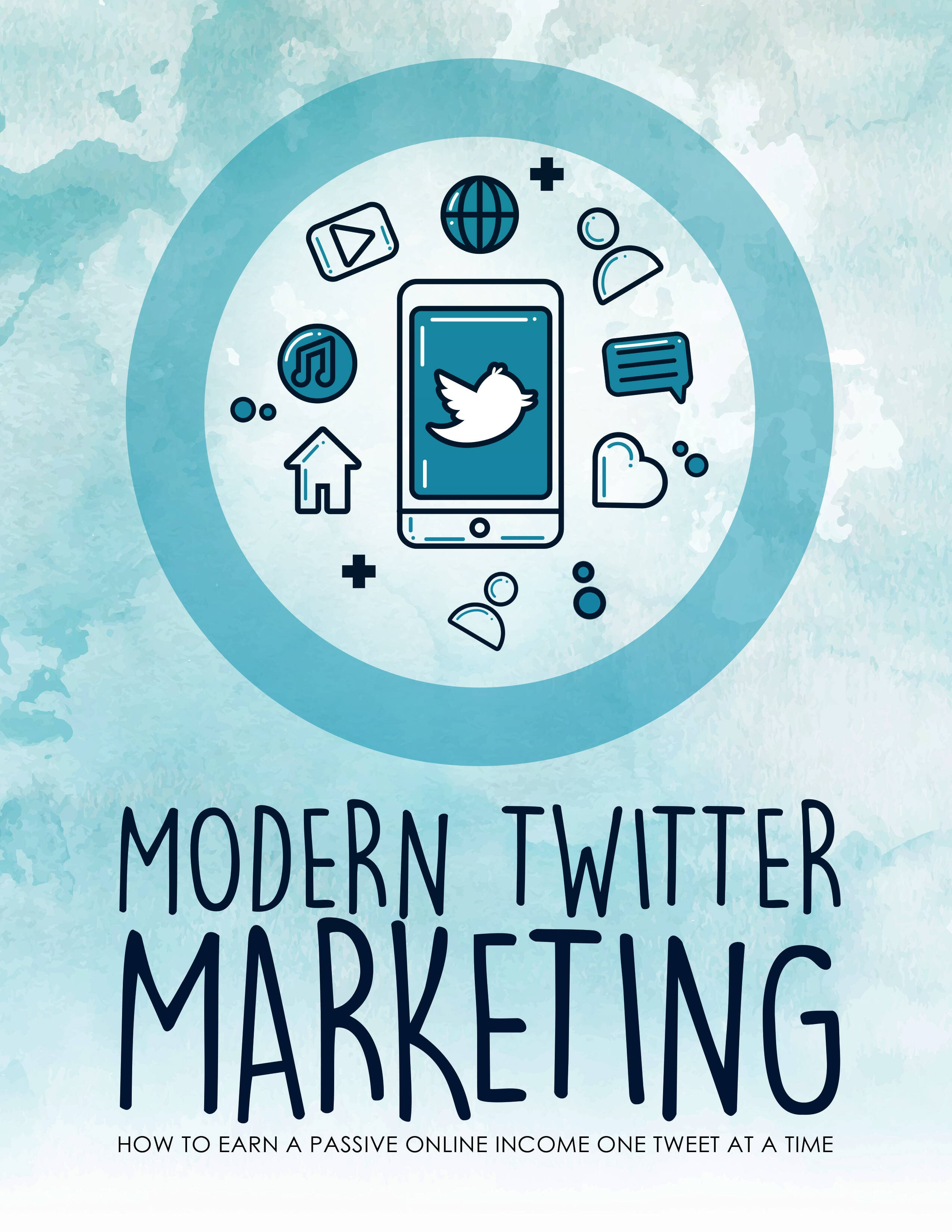 Modern Twitter Marketing (How To Earn A Passive Online Income One Tweet At A Time) Ebook's Ebook Image