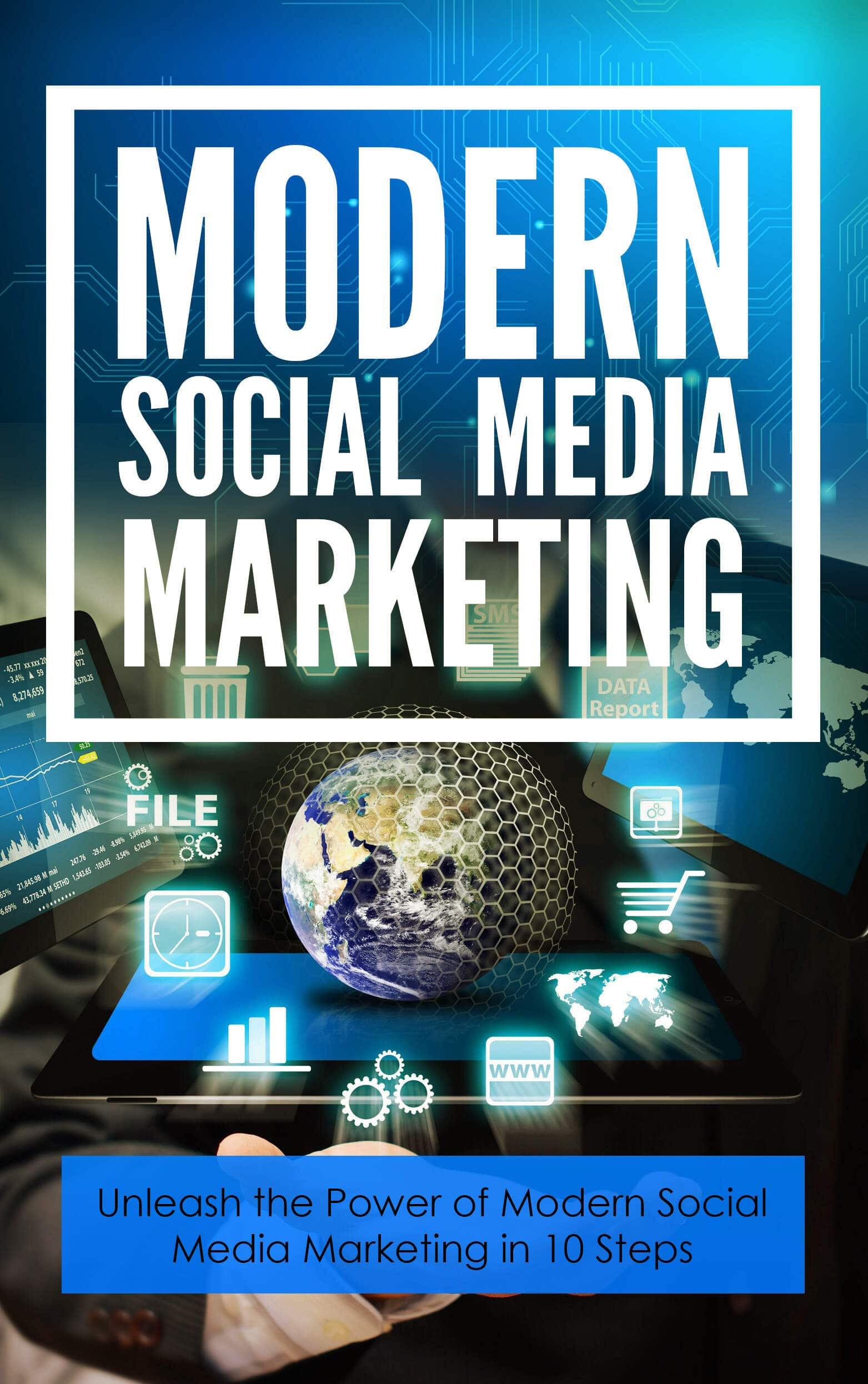 Modern Social Media Marketing (Unleash The Power Of Modern Social Media Marketing In 10 Steps) Ebook's Ebook Image