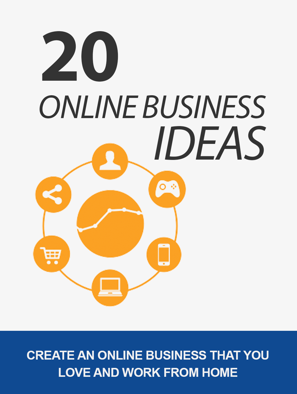 20 Online Business Ideas (Create An Online Business That You Love And Work From Home!) Ebook's Ebook Image