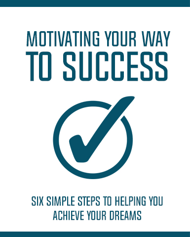 Motivating Your Way To Success (Six Simple Steps To Helping You Achieve Your Dreams) Ebook's Ebook Image