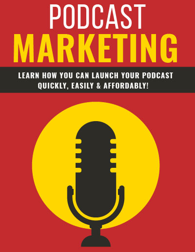 Podcast Marketing (Learn How You Can Launch Your Podcast Quickly, Easily & Affordably!) Ebook's Book Image
