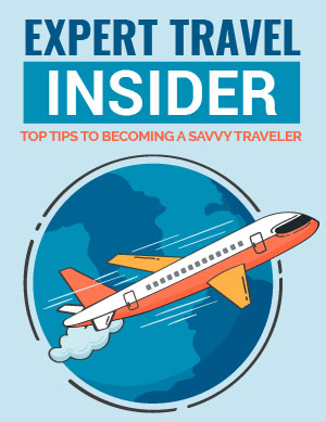Expert Travel Insider (Top Tips To Becoming A Savvy Traveler) Ebook's Ebook Image