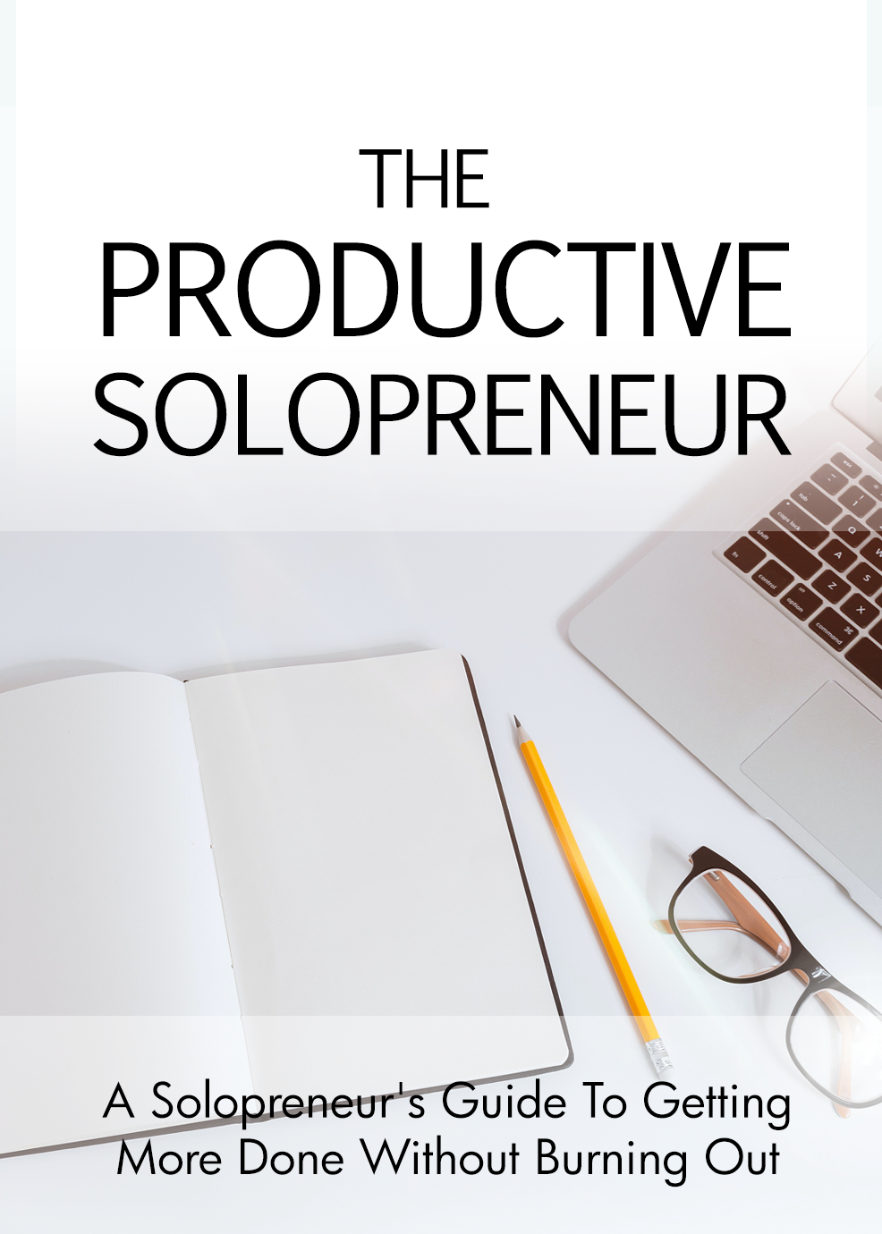 The Productive Solopreneur (A Solopreneur's Guide To Getting More Done Without Burning Out) Ebook's Ebook Image