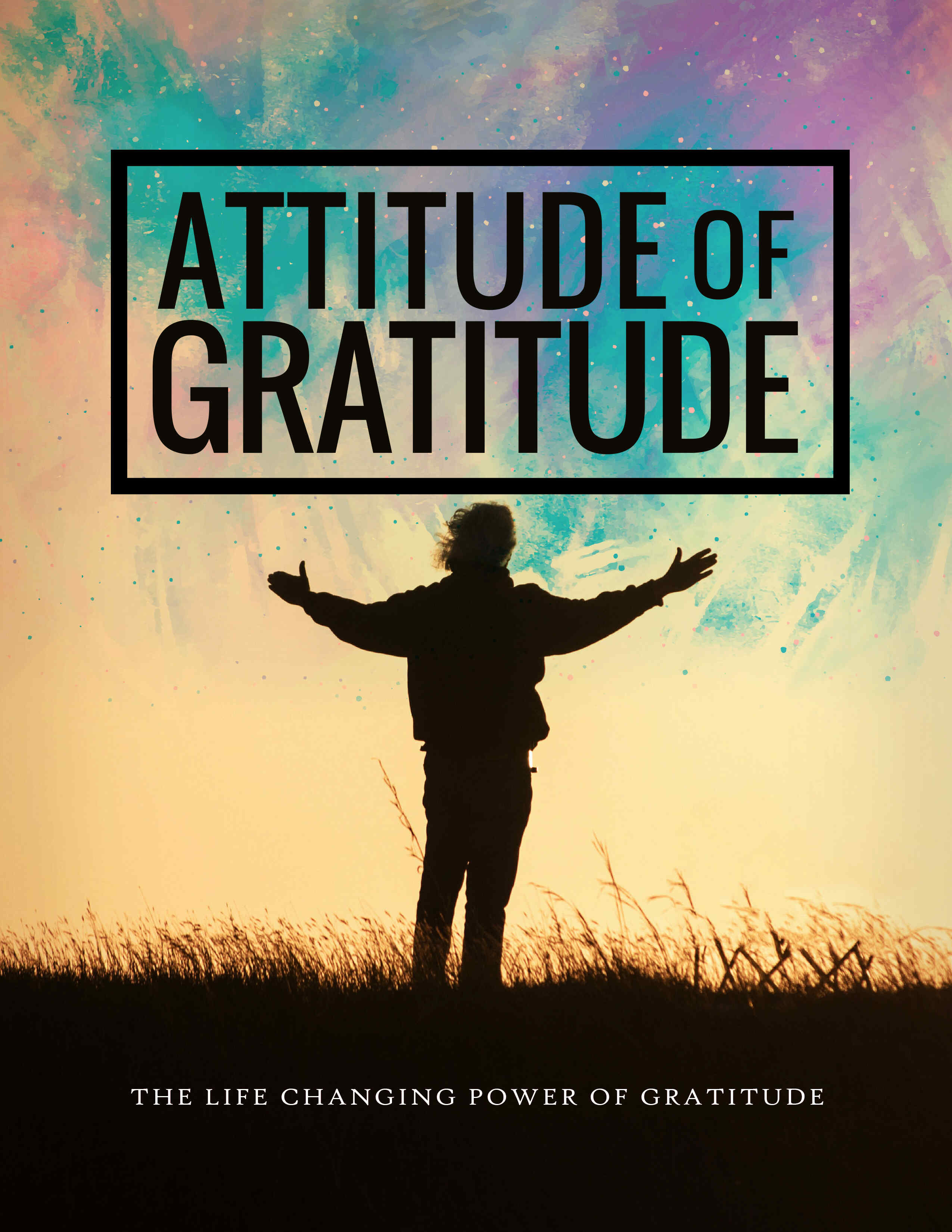 Attitude Of Gratitude (The Life Changing Power Of Gratitude) Ebook's Ebook Image