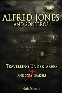 Alfred Jones and Son, Bros - Travelling Undertakers and Soul Traders's Ebook Image