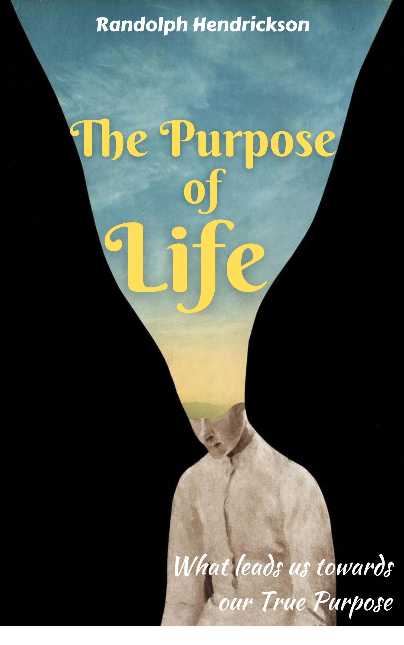 The Purpose of Life: What leads us towards our True Purpose's Ebook Image