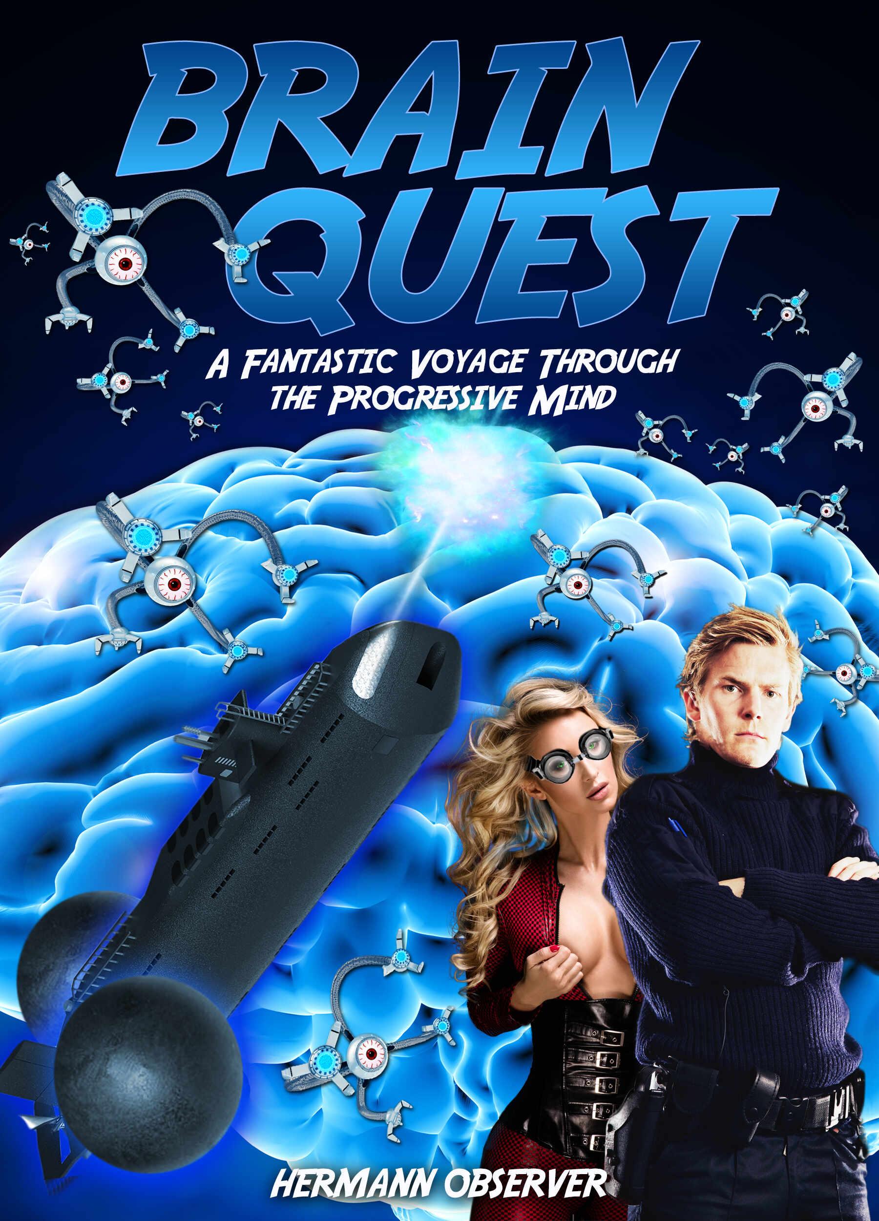 Brain Quest - A Fantastic Voyage through the Progressive Mind's Book Image