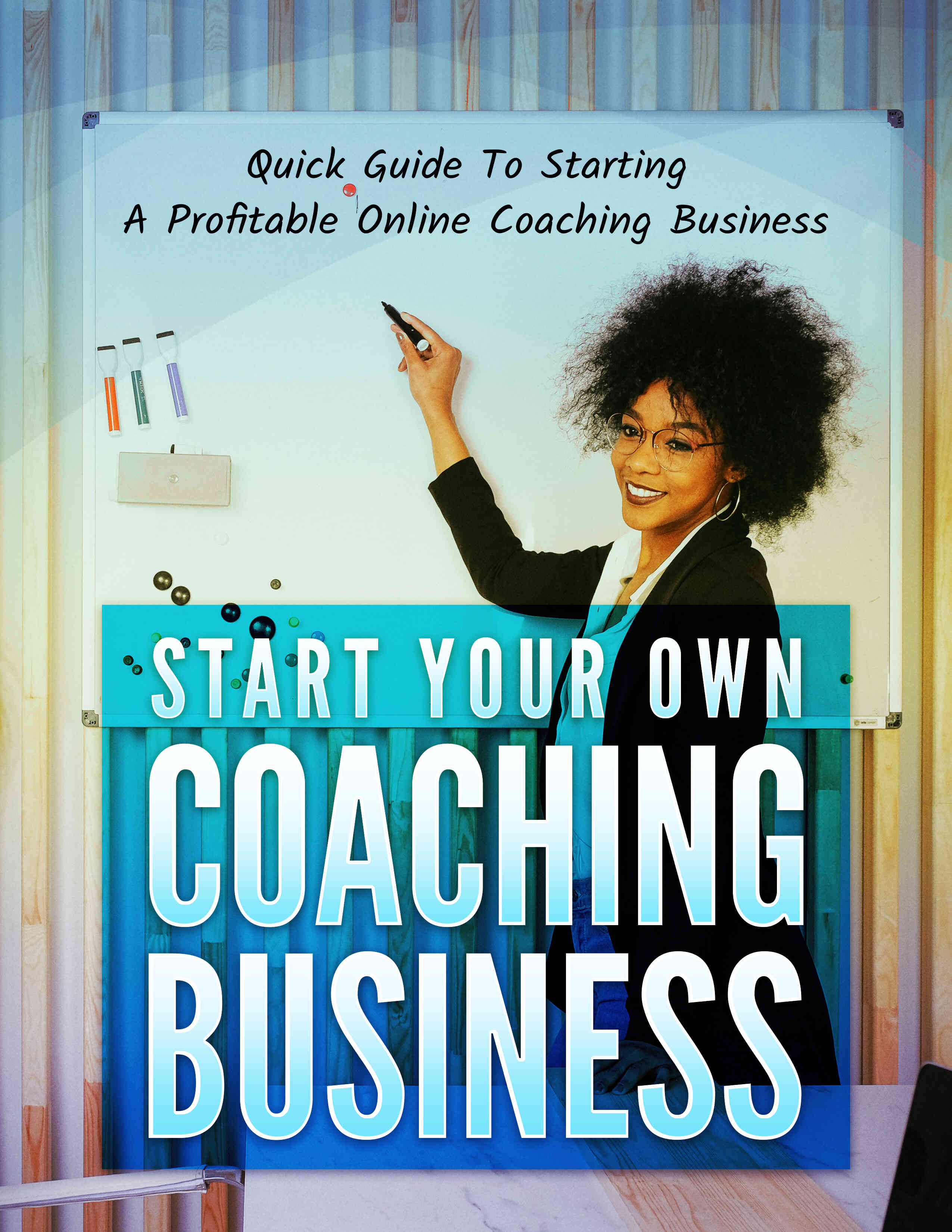Start Your Own Coaching Business (Quick Guide To Starting A Profitable Online Coaching Business) Ebook's Ebook Image
