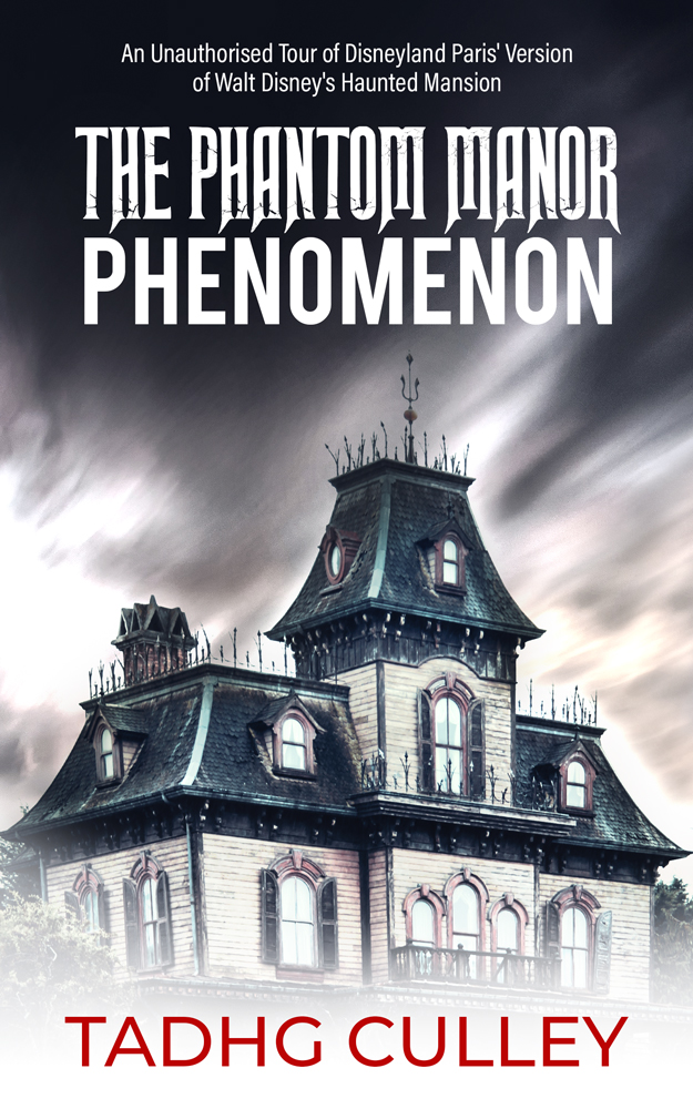 The Phantom Manor Phenomenon: An Unauthorised Tour of Disneyland Paris' Version of Walt Disney's Haunted Mansion's Ebook Image
