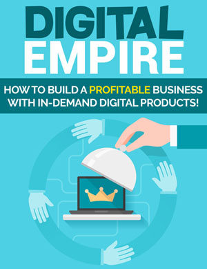 Digital Empire (How To Build A Profitable Business With In-Demand Digital Products!) Ebook's Ebook Image