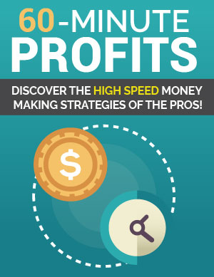 60 Minute Profits (Discover The High Speed Money Making Strategies Of The Pros!) Ebook's Ebook Image
