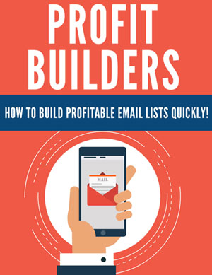 Profit Builders (How To Build Profitable Email List Quickly!) Ebook's Ebook Image