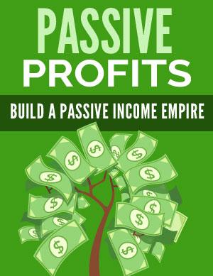 Passive Profits (Build A Passive Income Empire) Ebook's Book Image