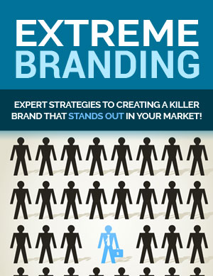Extreme Branding (Expert Strategies To Creating A Killer Brand That Stands Out In Your Market!) Ebook's Ebook Image