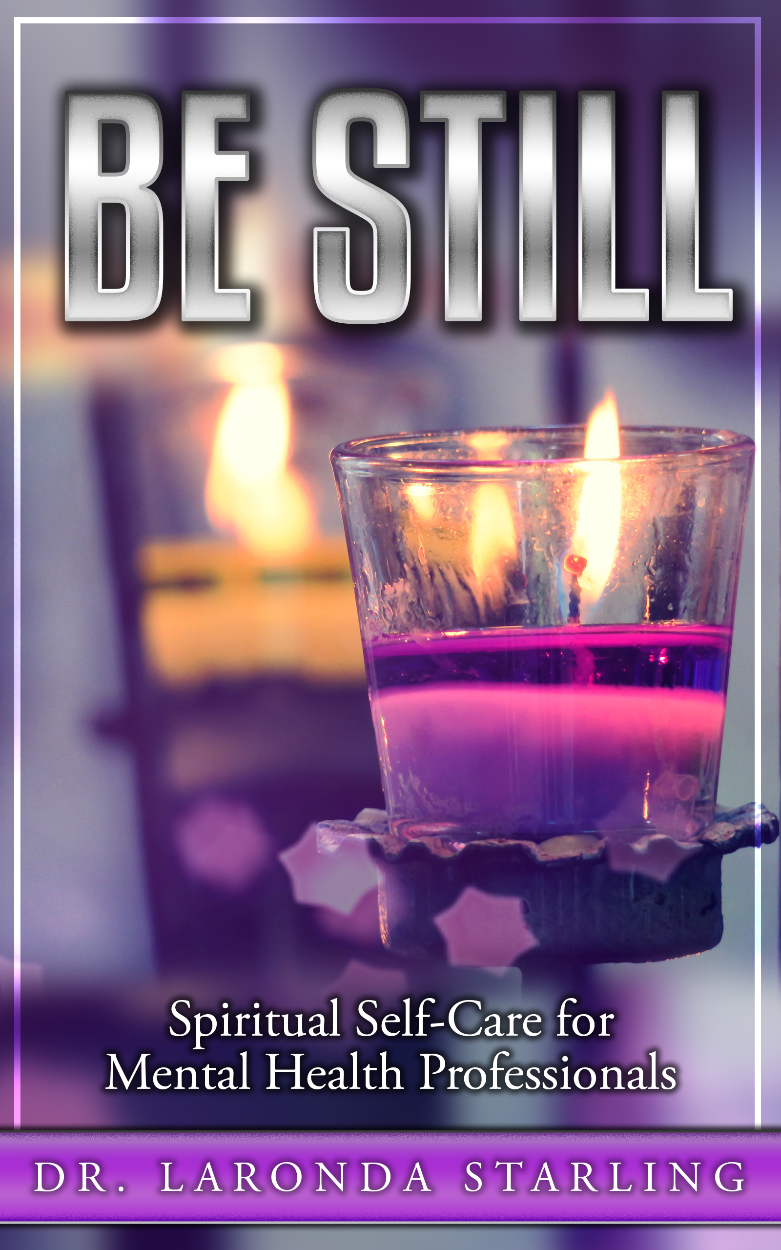 Be Still: Spiritual Self-Care for Mental Health Professionals's Ebook Image