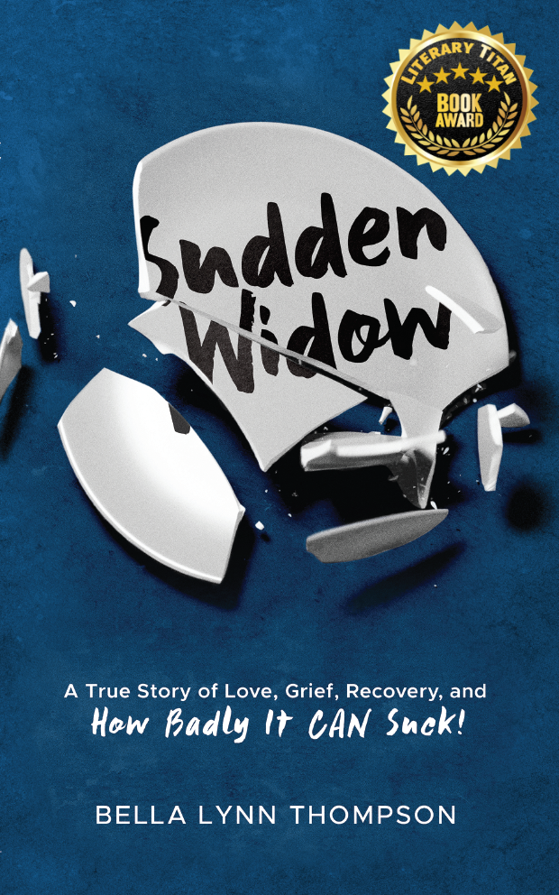 SUDDEN WIDOW, A True Story of Love, Grief, Recovery and How Badly It CAN Suck!'s Book Image