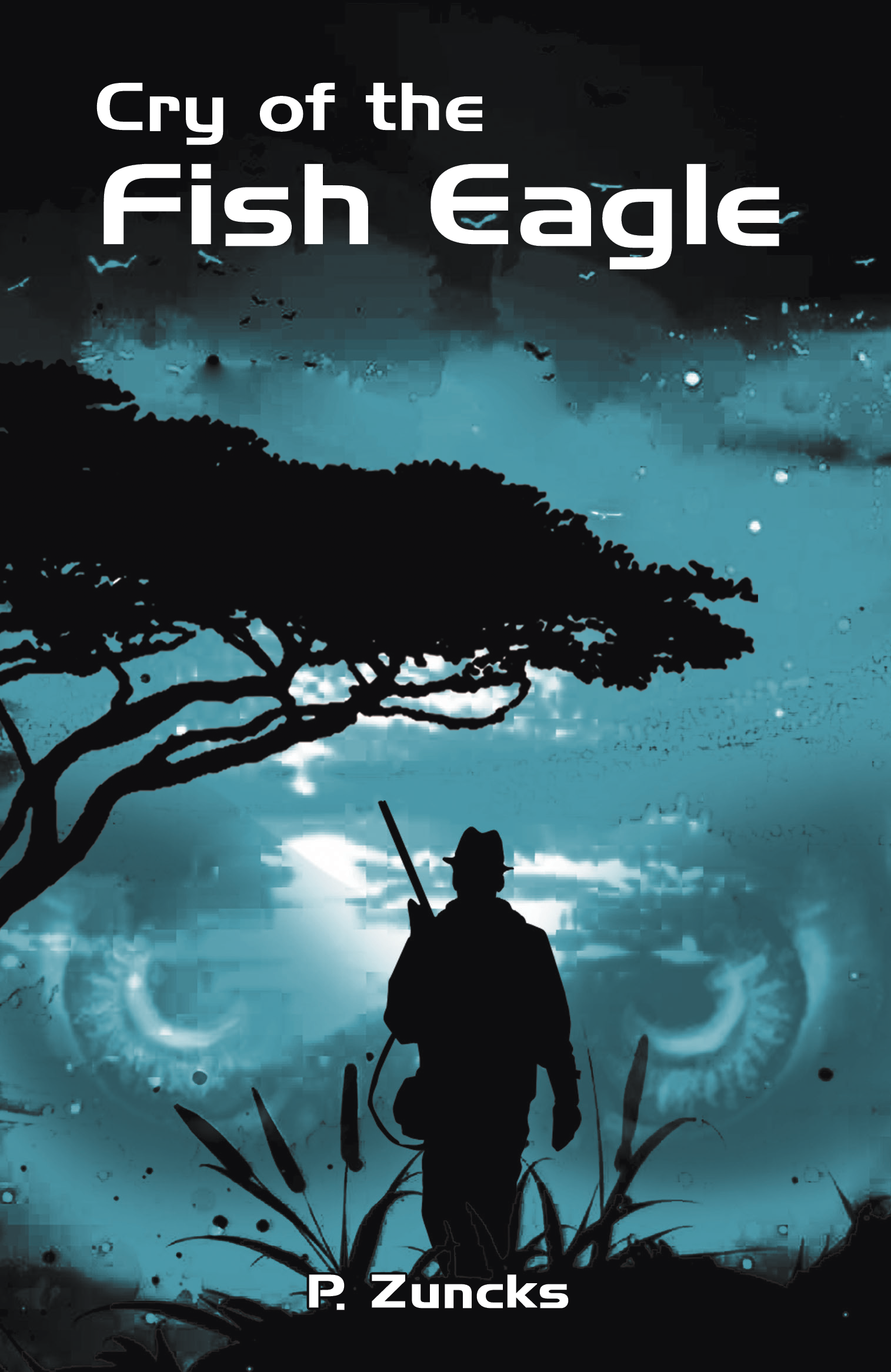 Cry of the Fish Eagle's Ebook Image