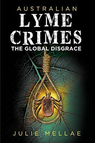 Australian Lyme Crimes: The Global Disgrace Paperback's Book Image
