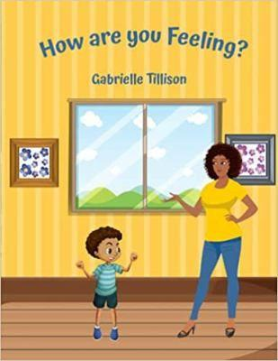 How Are You Feeling? [Print Replica] Kindle Edition By: Gabrielle Tillison's Ebook Image